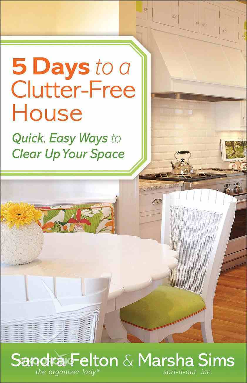 5 Days to a Clutter-Free House Paperback