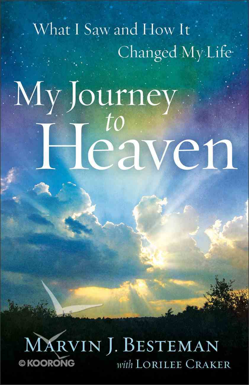 My Journey to Heaven: What I Saw and How It Changed My Life Paperback