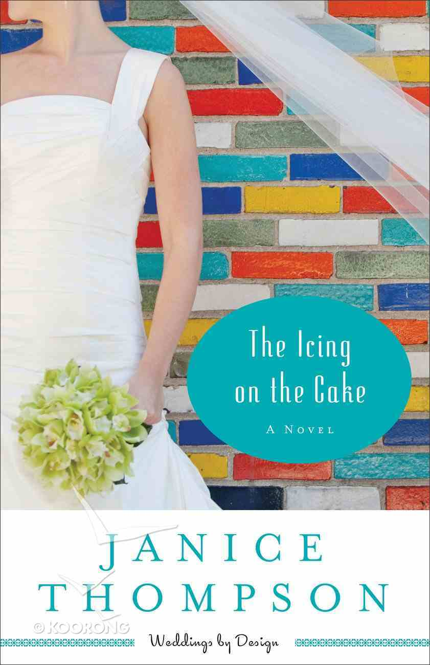 The Icing on the Cake (#02 in Weddings By Design Series) Paperback