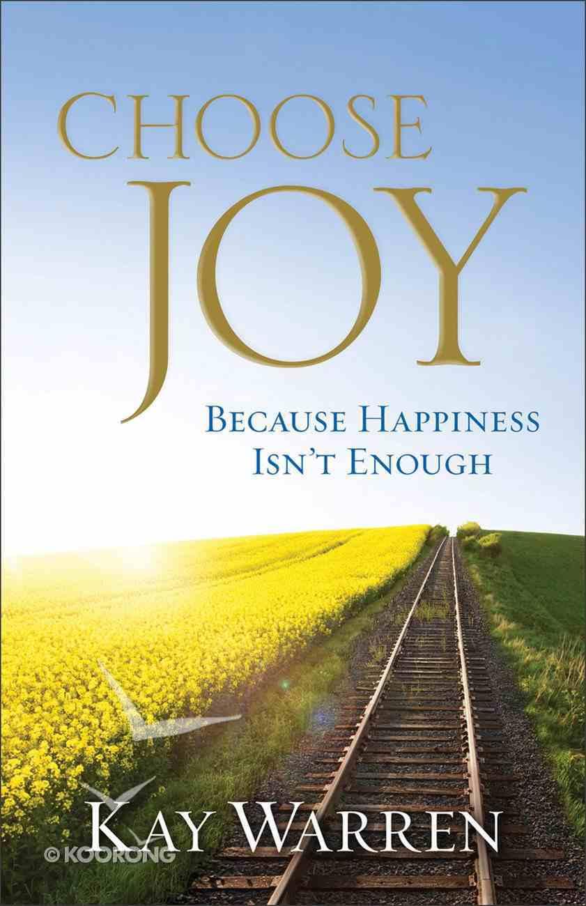 Choose Joy: Because Happiness Isn't Enough Paperback