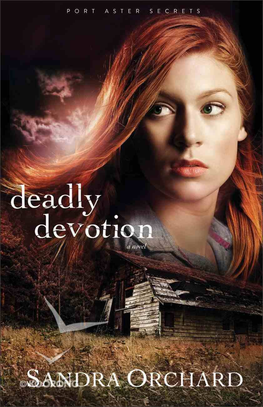 Deadly Devotion (#01 in Port Aster Secrets Series) Paperback