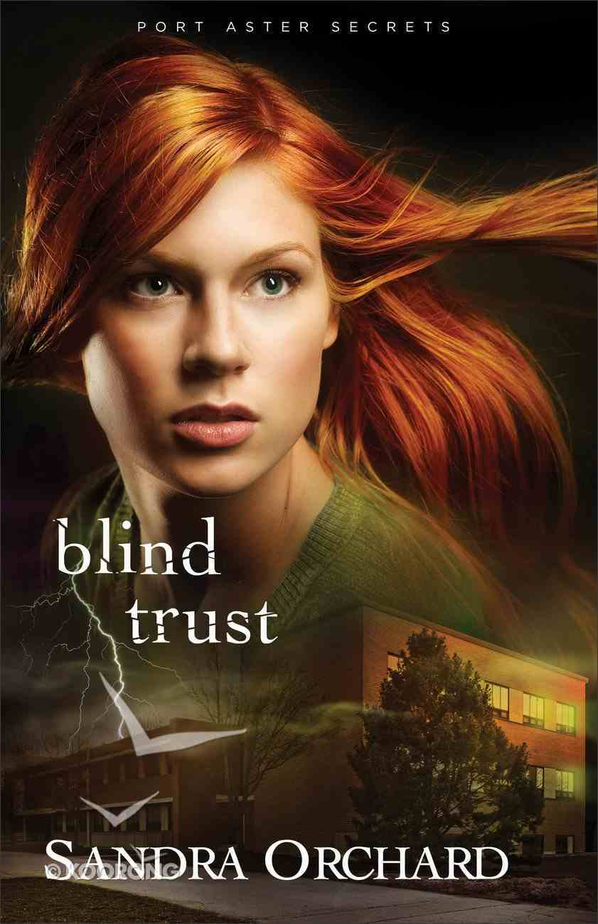Blind Trust (#02 in Port Aster Secrets Series) Paperback