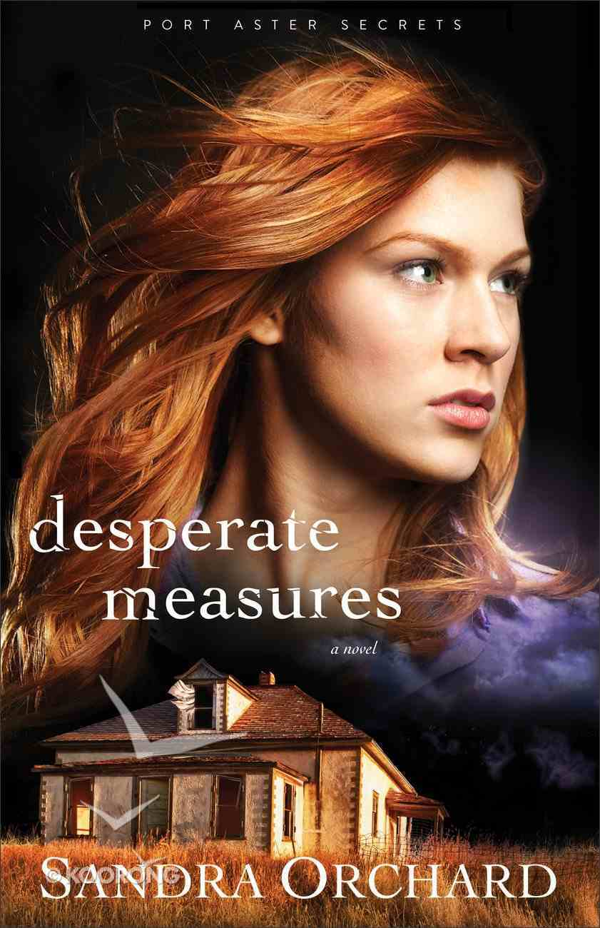 Desperate Measures (#03 in Port Aster Secrets Series) Paperback