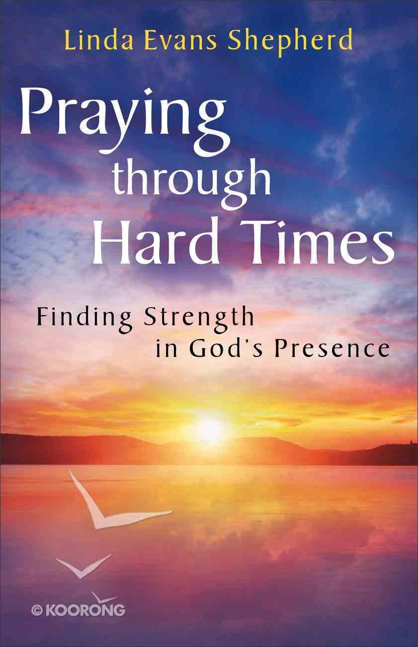 Praying Through Hard Times Paperback