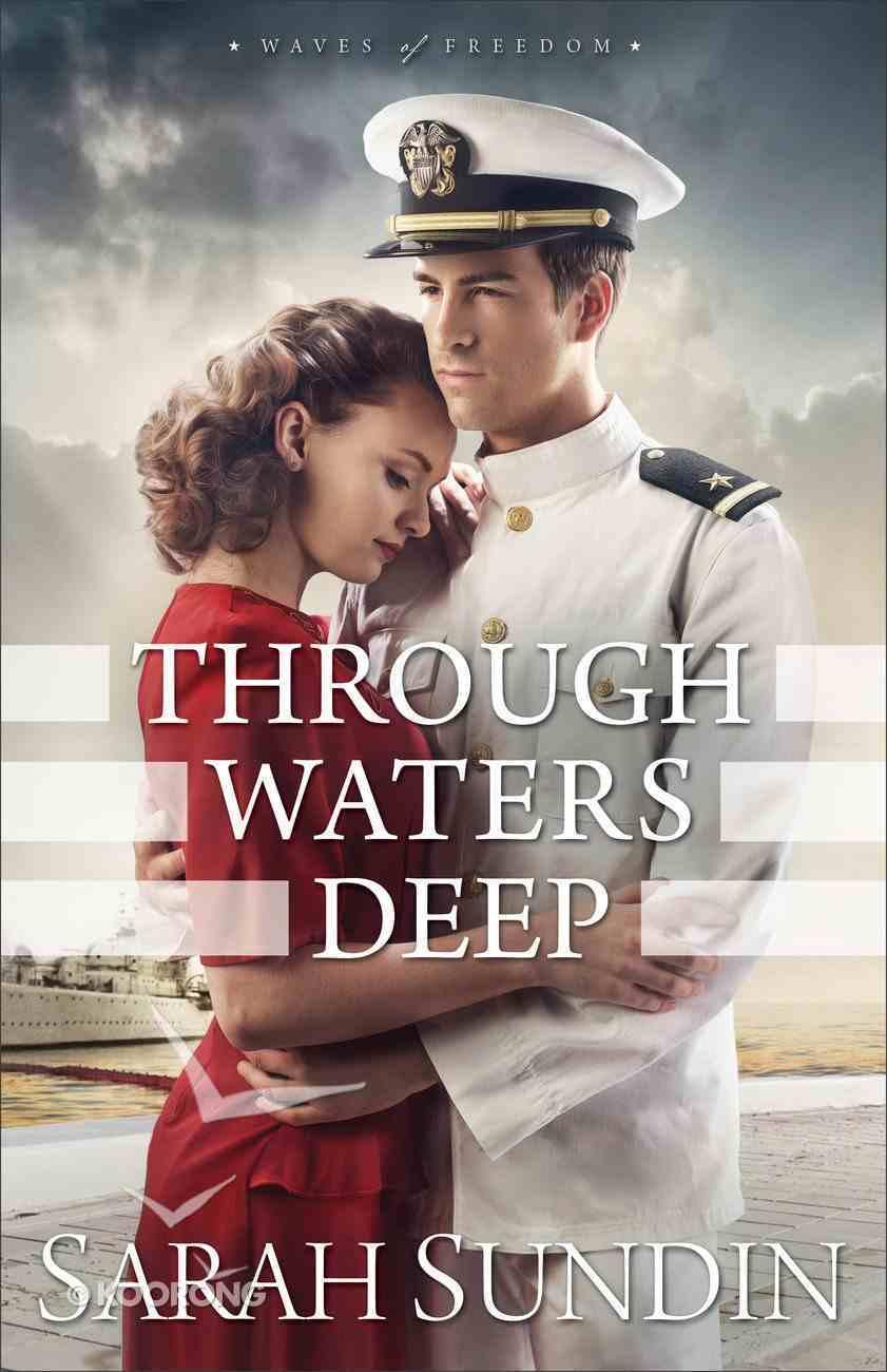 Through Waters Deep (#01 in Waves Of Freedom Series) Paperback