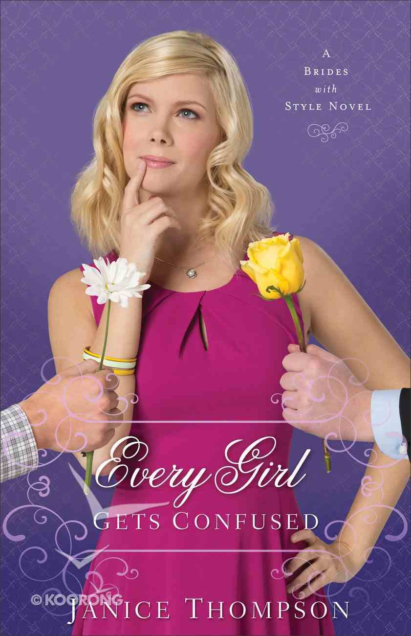 Every Girl Gets Confused (#02 in Brides With Style Series) Paperback