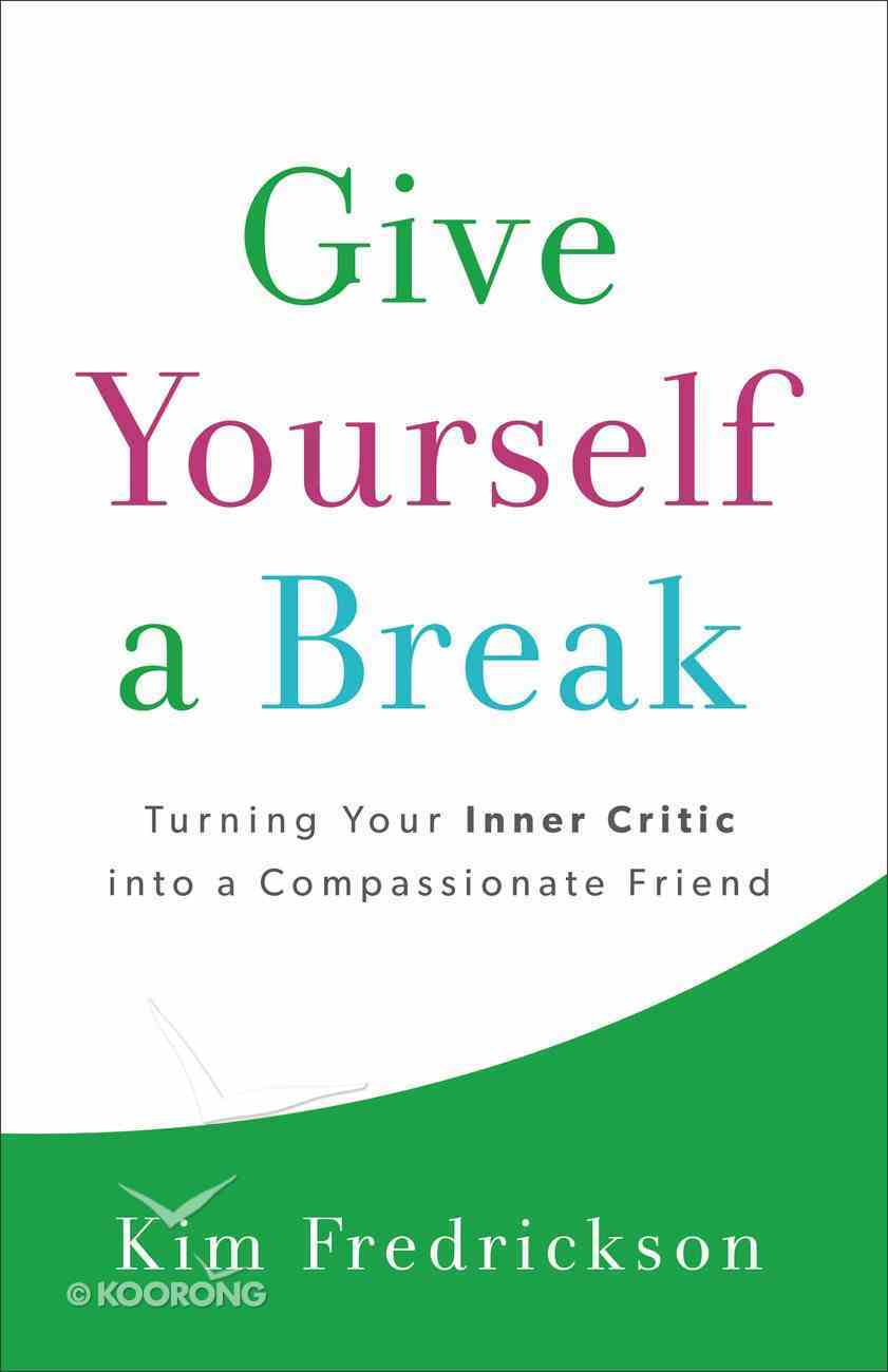 Give Yourself a Break Paperback