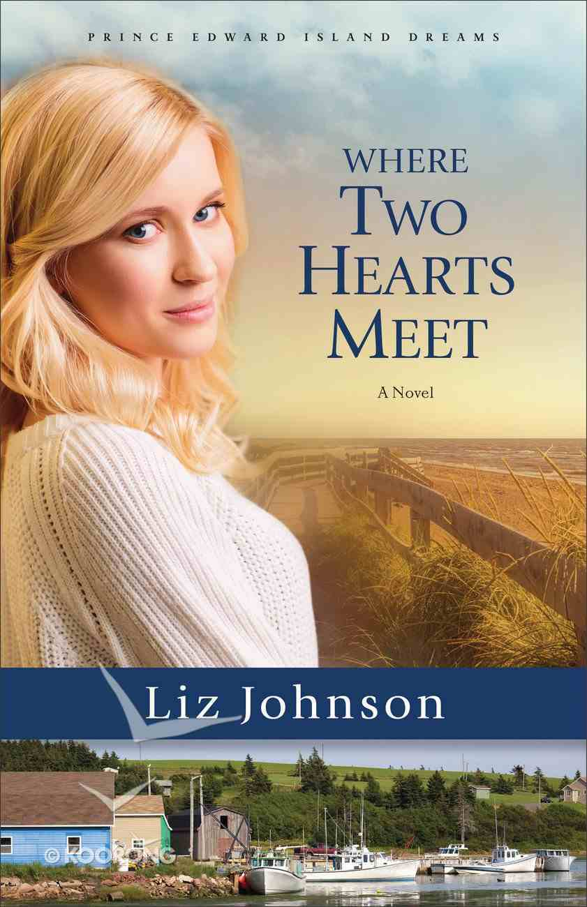 Where Two Hearts Meet (#02 in Prince Edward Island Dreams Series) Paperback
