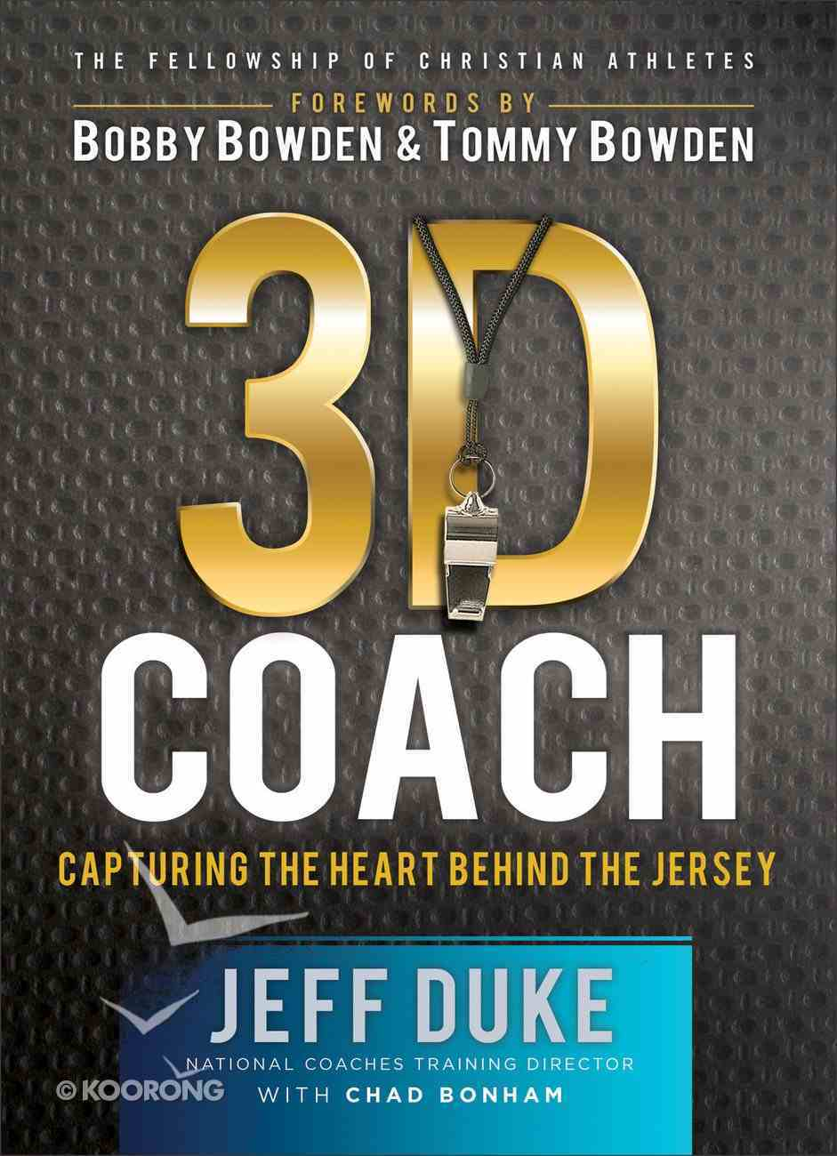 3d Coach: Capturing the Heart Behind the Jersey Paperback