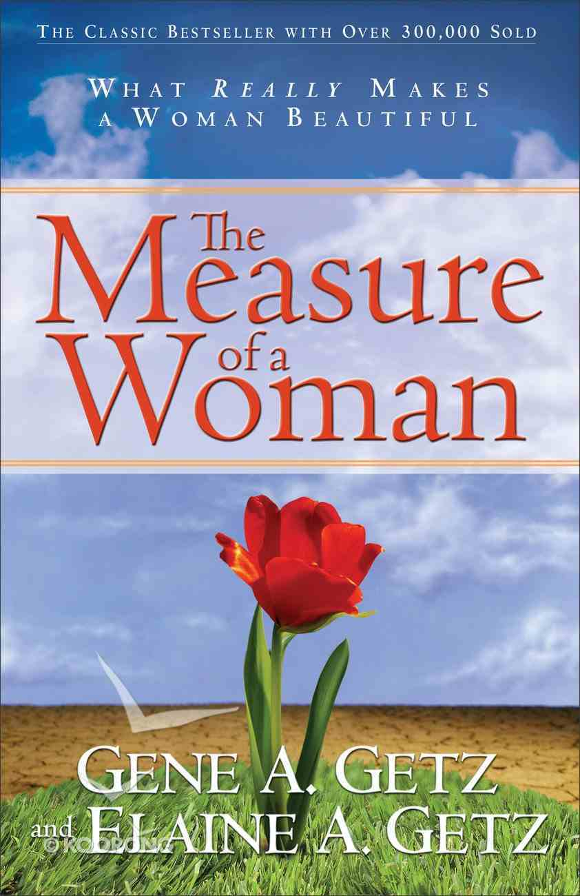 The Measure of a Woman: What Really Makes a Woman Beautiful Paperback