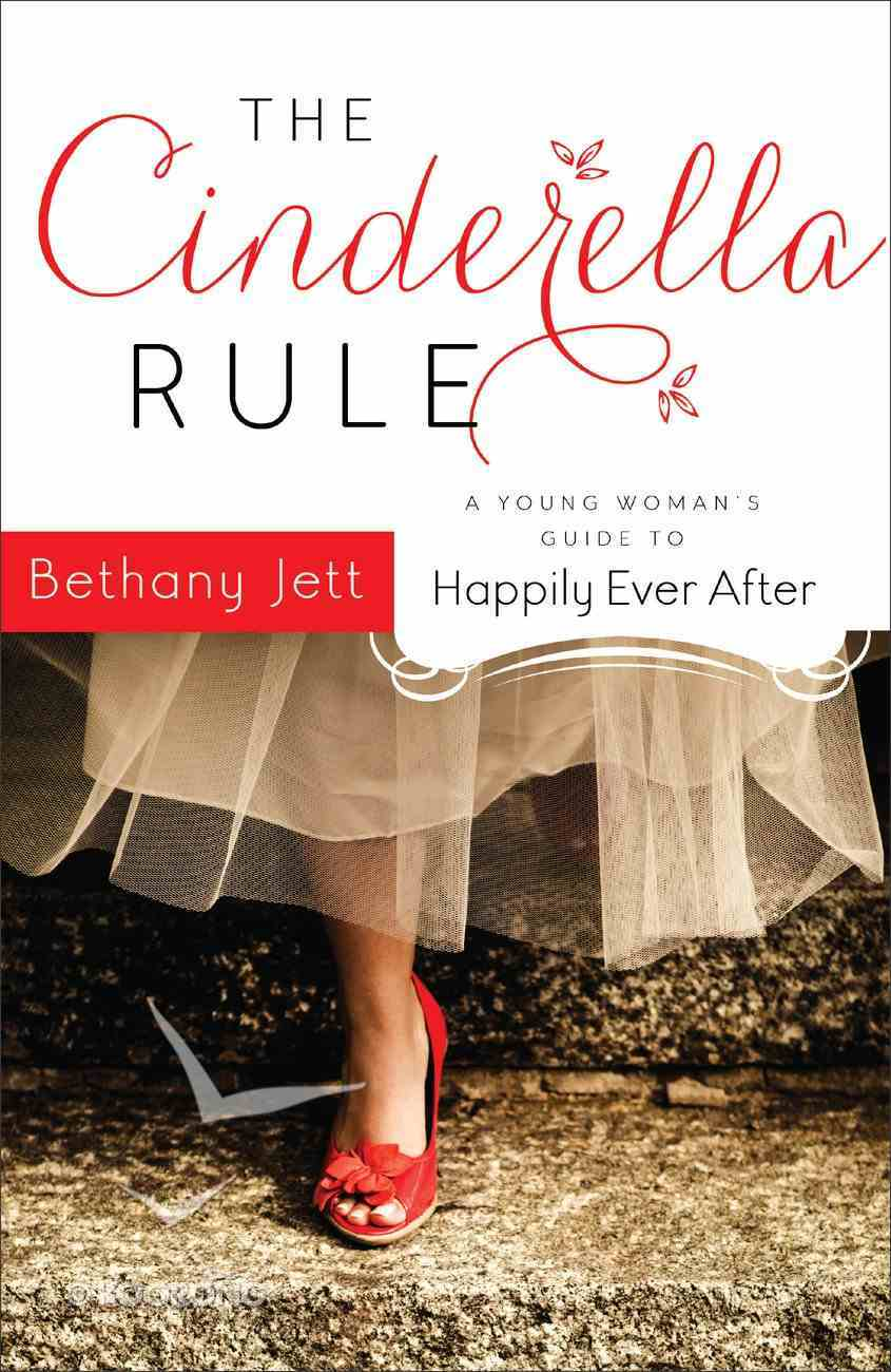 The Cinderella Rule: A Young Woman's Guide to Happily Ever After Paperback