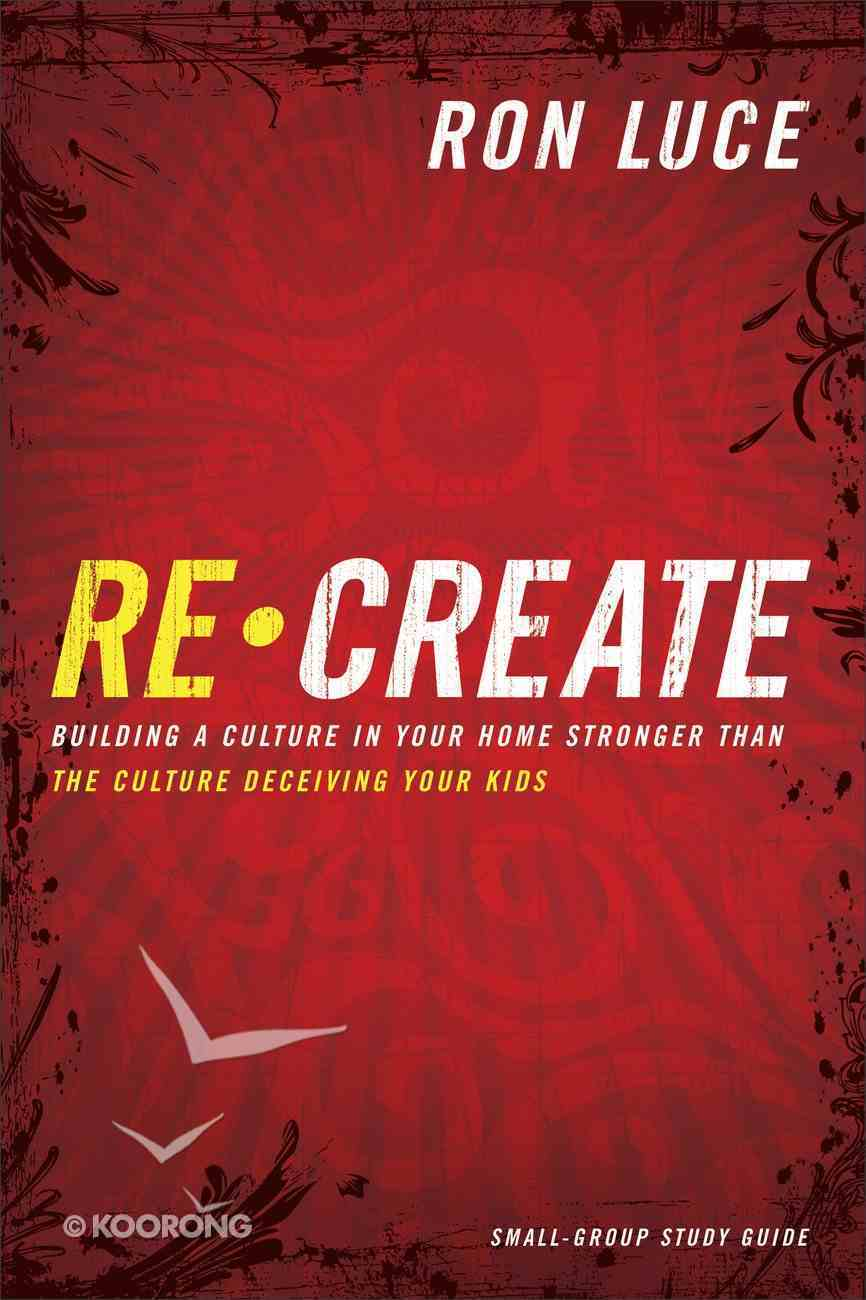 Re-Create (Small Group Study Guide) Paperback