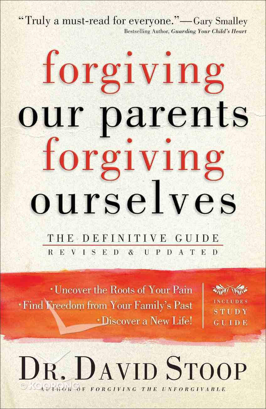 Forgiving Our Parents, Forgiving Ourselves Paperback