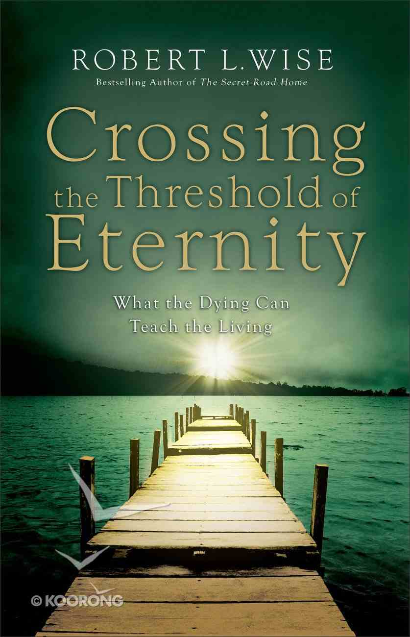 Crossing the Threshold of Eternity Paperback