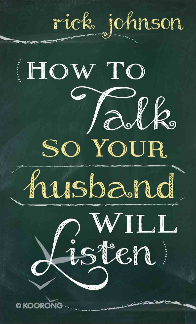How to Talk So Your Husband Will Listen Mass Market