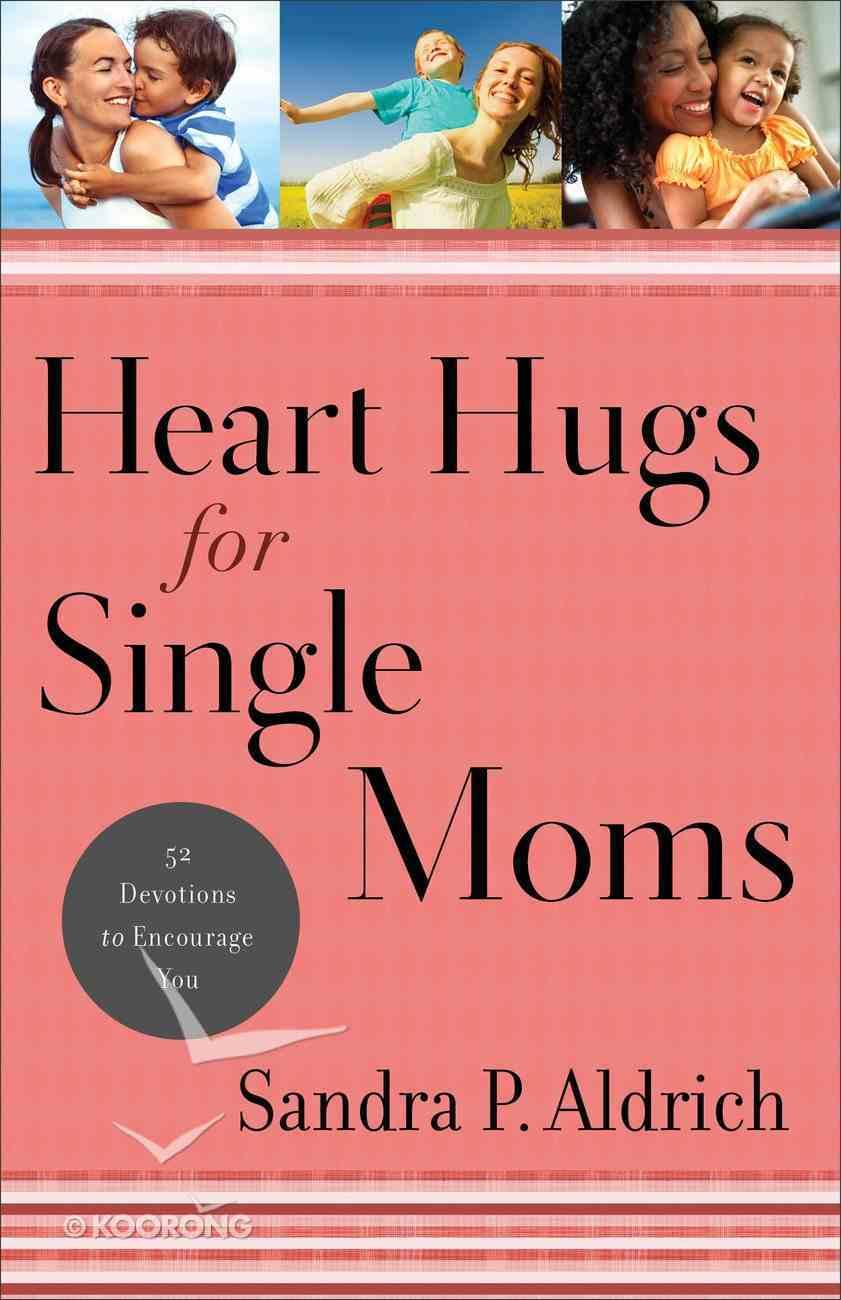 Heart Hugs For Single Moms Paperback