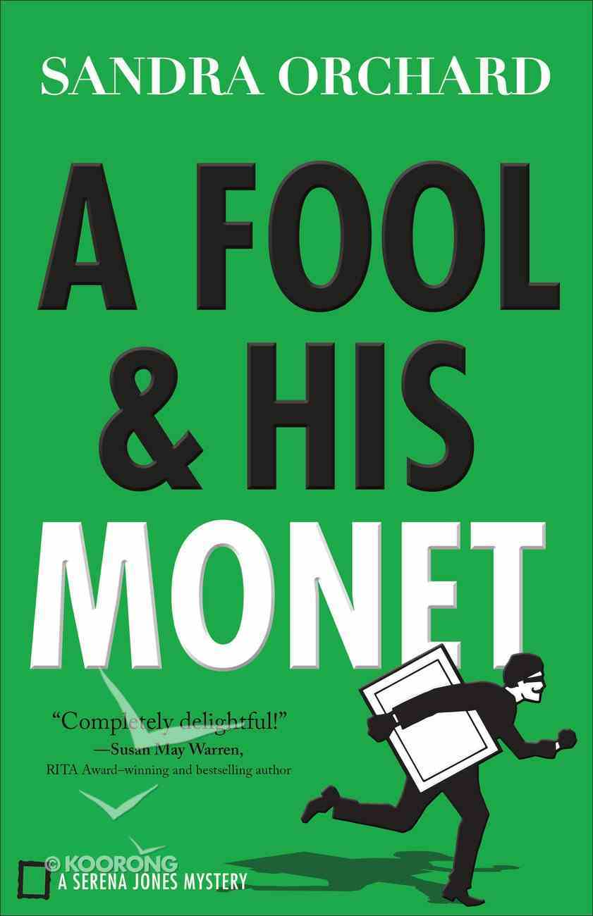 A Fool and His Monet (#01 in Serena Jones Mystery Series) Paperback