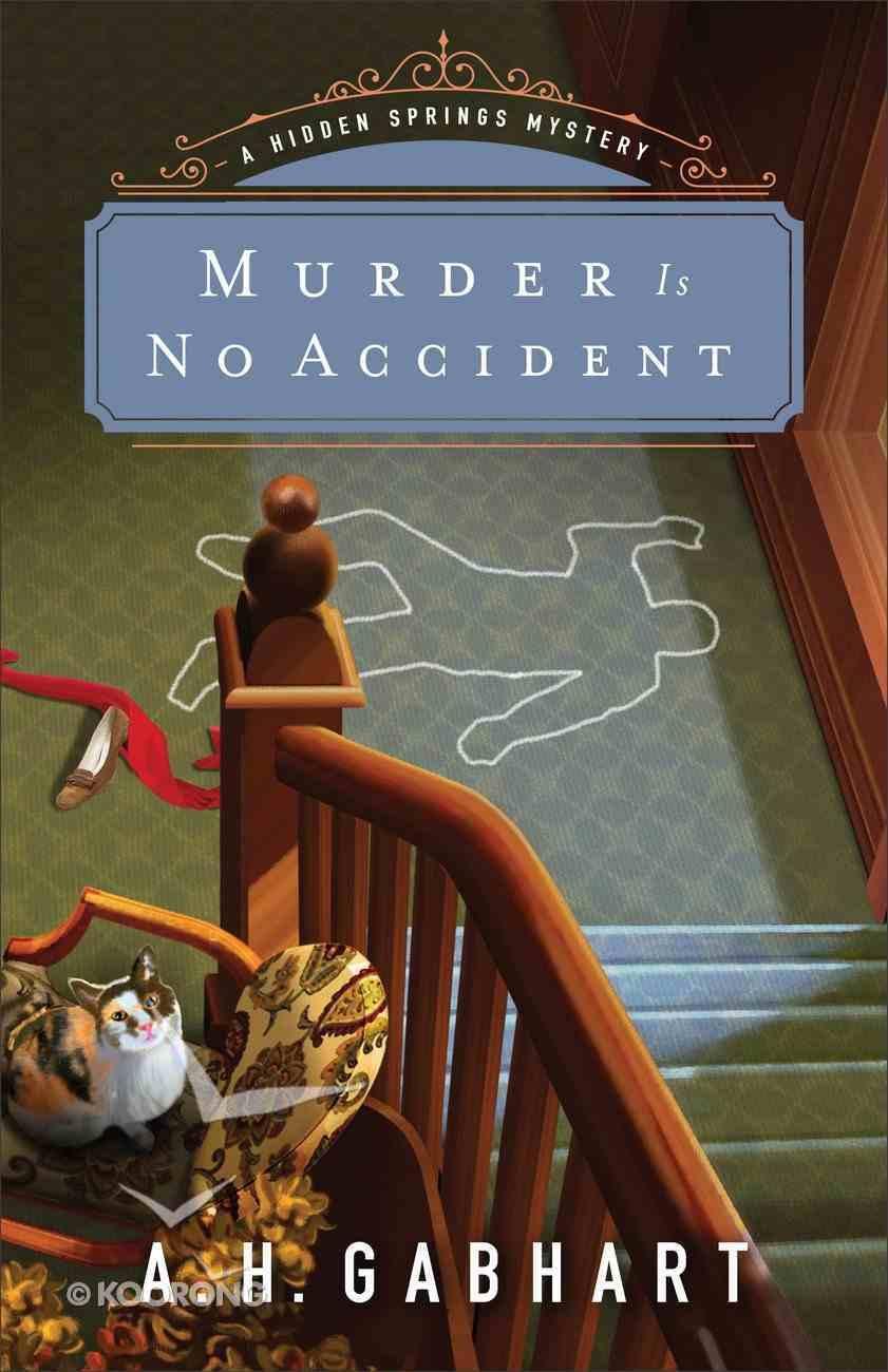 Murder is No Accident (#03 in Hidden Springs Mysteries Series) Paperback