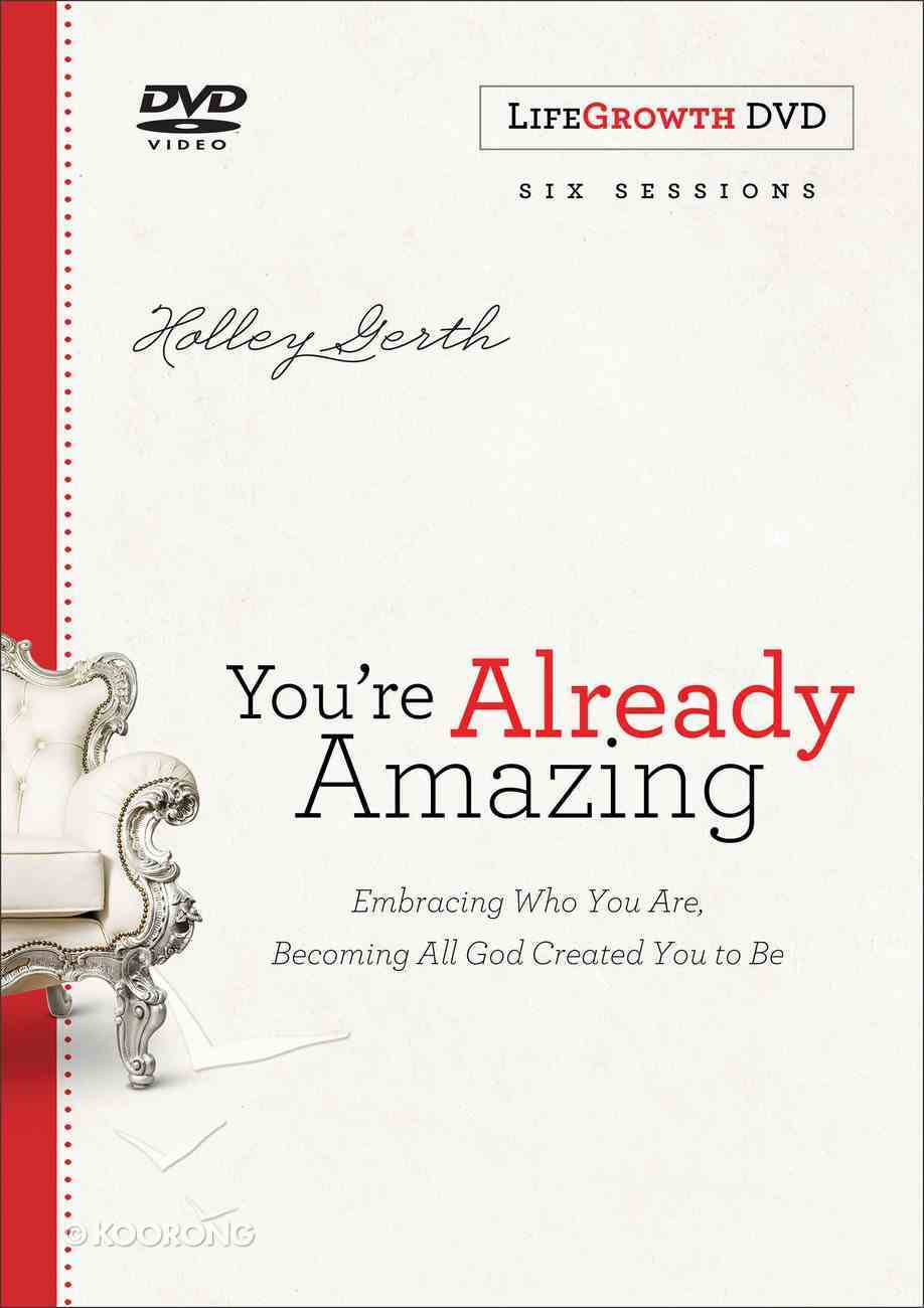 You're Already Amazing: Embracing Who You Are, Becoming All God Created You to Be (A Six-Session Study) (Lifegrowth Dvd) Dvd-rom
