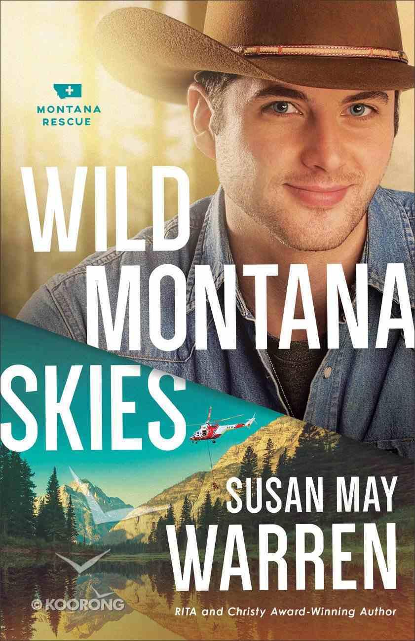 Wild Montana Skies (#01 in Montana Rescue Series) Paperback