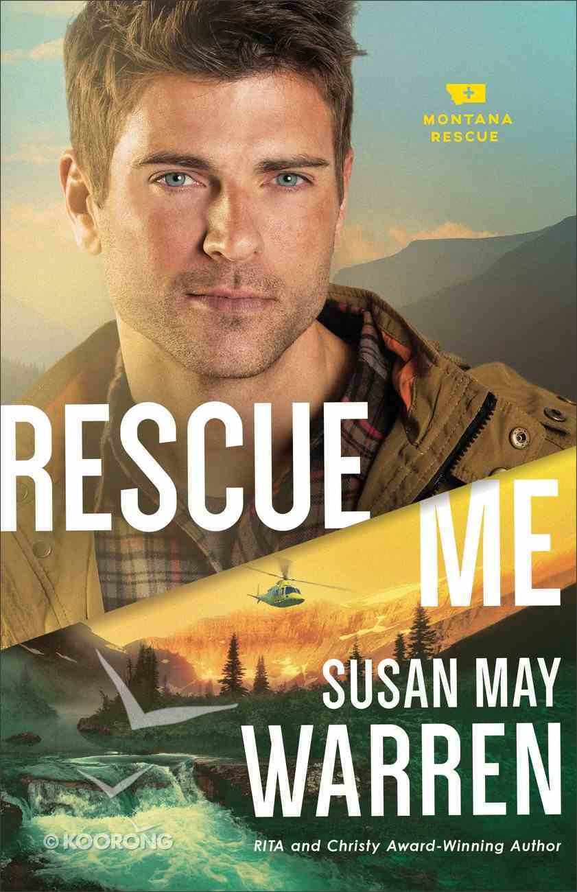 Rescue Me (#02 in Montana Rescue Series) Paperback