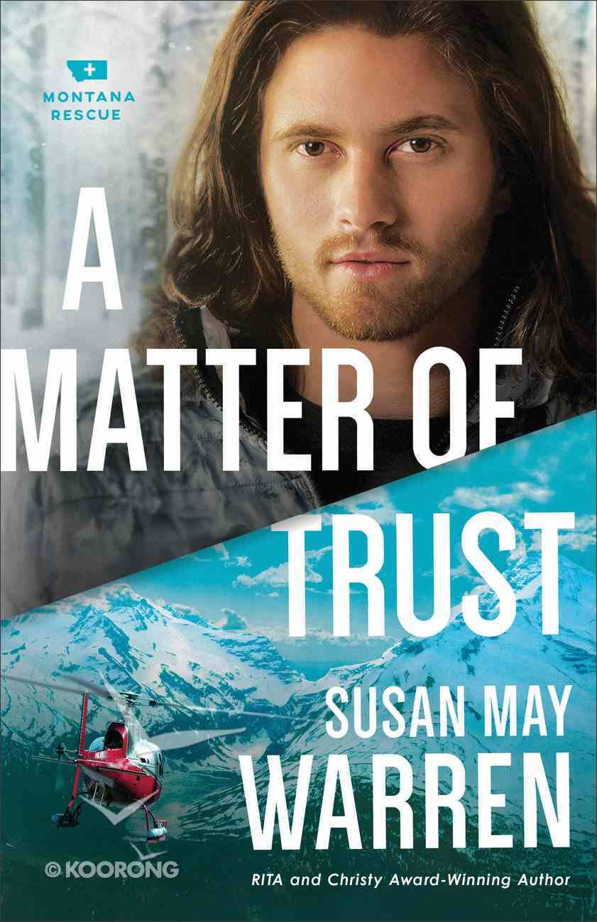 A Matter of Trust (#03 in Montana Rescue Series) Paperback