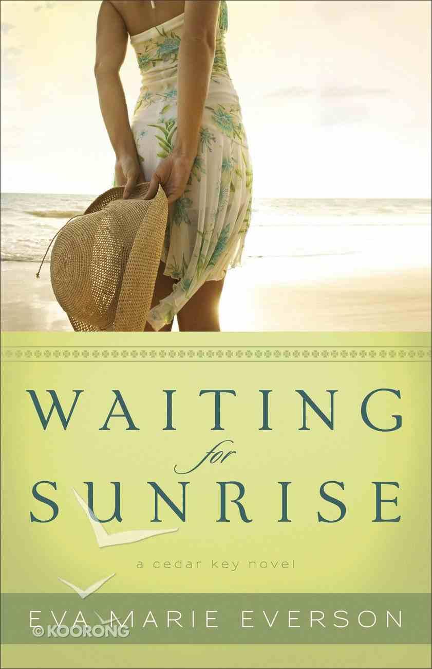 Waiting For Sunrise (A Cedar Key Novel Series) Paperback