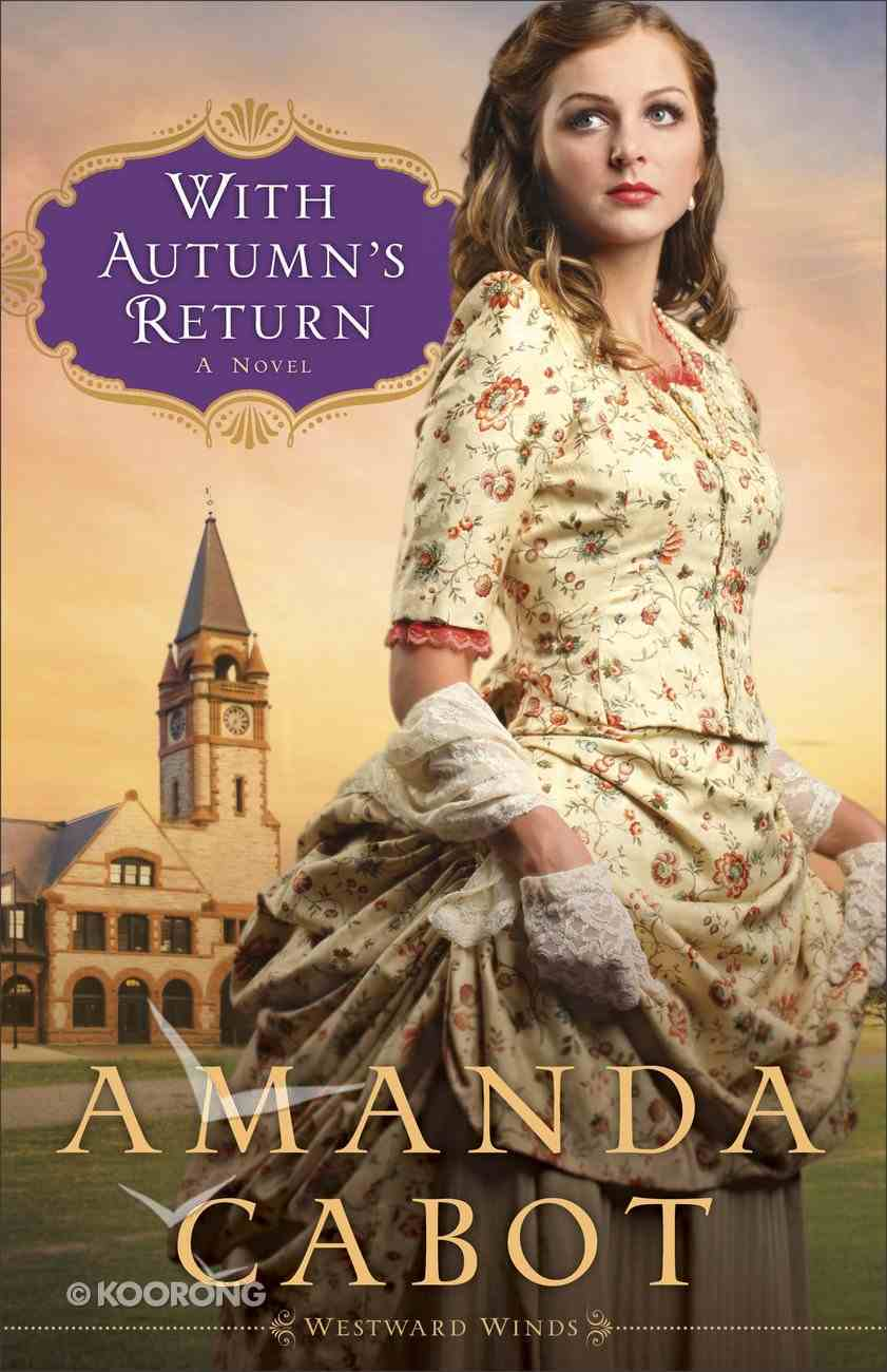 With Autumn's Return (#03 in Westward Winds Series) Paperback