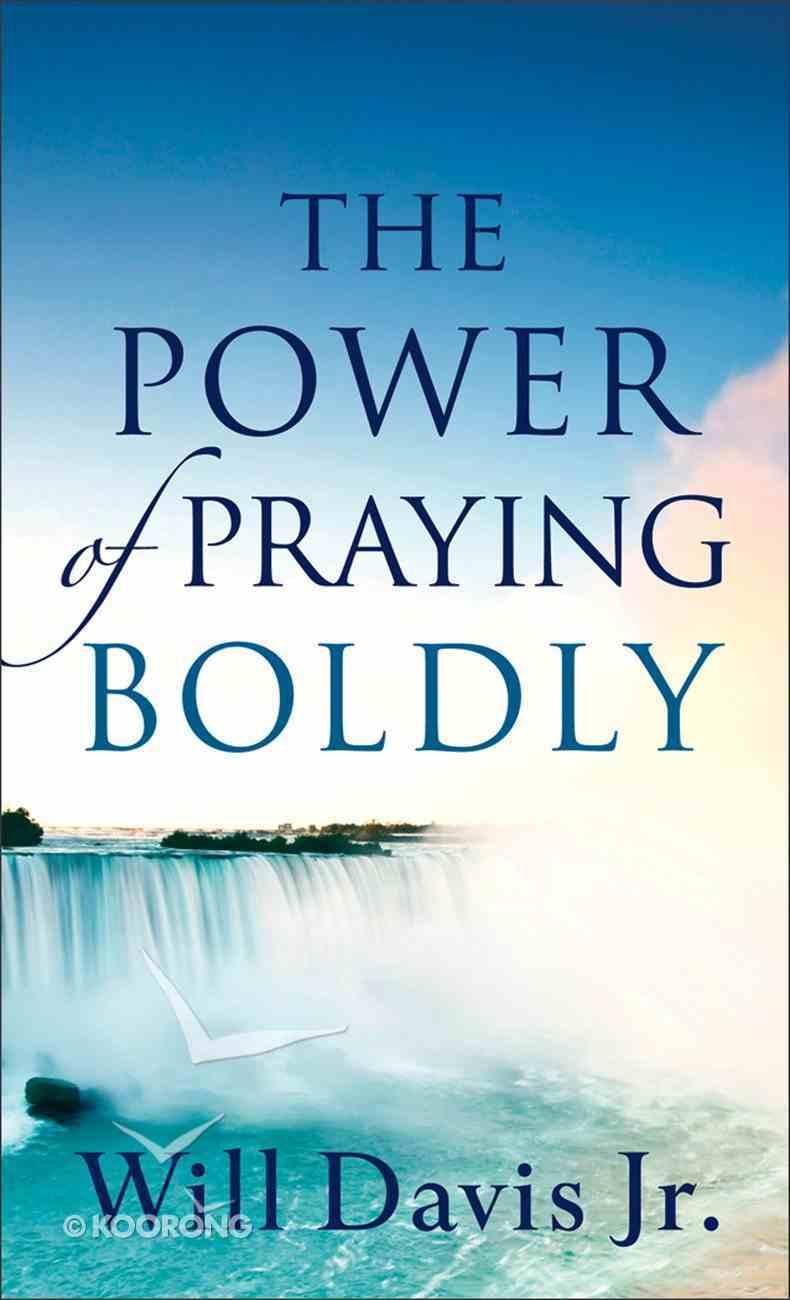 The Power of Praying Boldly Mass Market