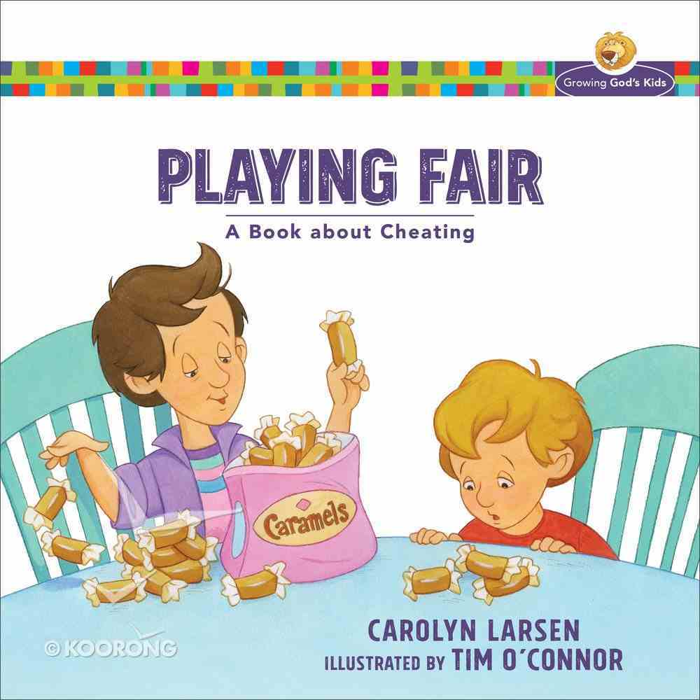 Playing Fair: A Book About Cheating (Growing God's Kids Series) Paperback