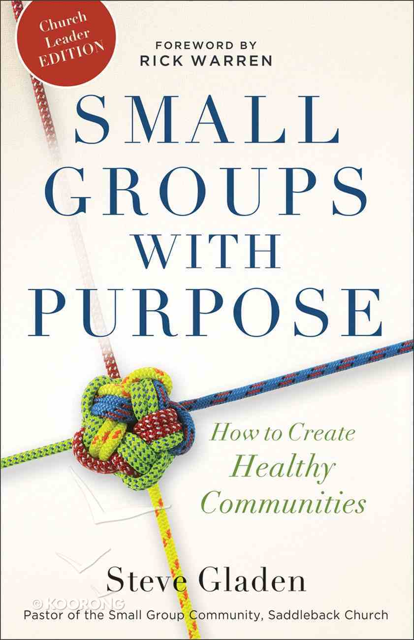 Small Groups With Purpose: How to Create Healthy Communities Paperback