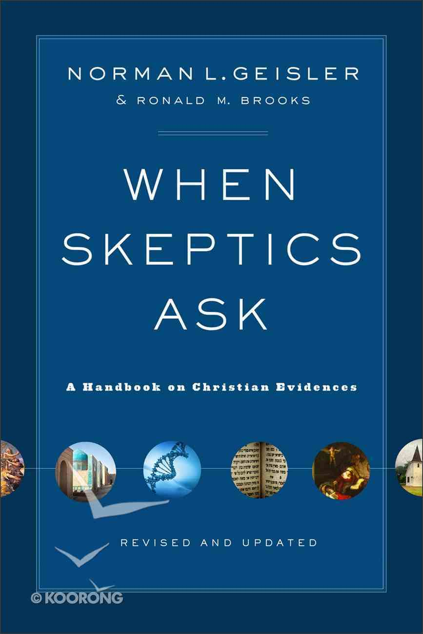 When Skeptics Ask: A Handbook on Christian Evidence Paperback