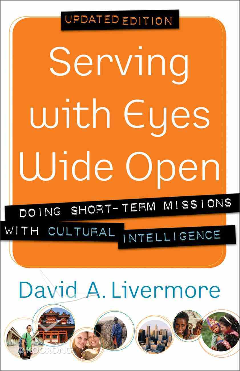 Serving With Eyes Wide Open: Doing Short-Term Missions With Cultural Intelligence Paperback