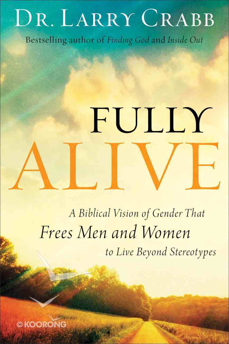 Fully Alive: A Biblical Vision of Gender That Frees Men and Women to Live Beyond Stereotypes Paperback