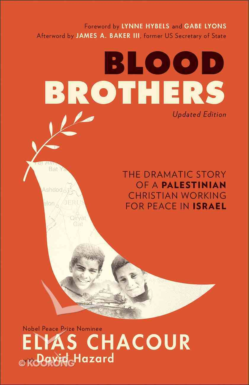 Blood Brothers: The Dramatic Story of a Palestinian Christian Working For Peace in Israel Paperback