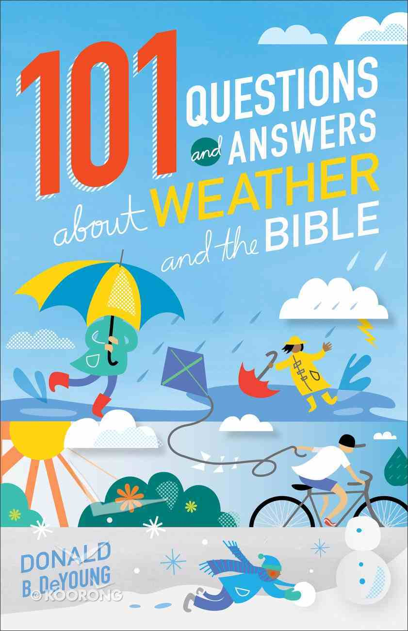 101 Questions and Answers About Weather and the Bible Paperback