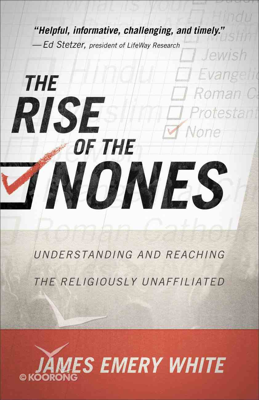 The Rise of the Nones: Understanding and Reading the Religiously Unaffiliated Paperback