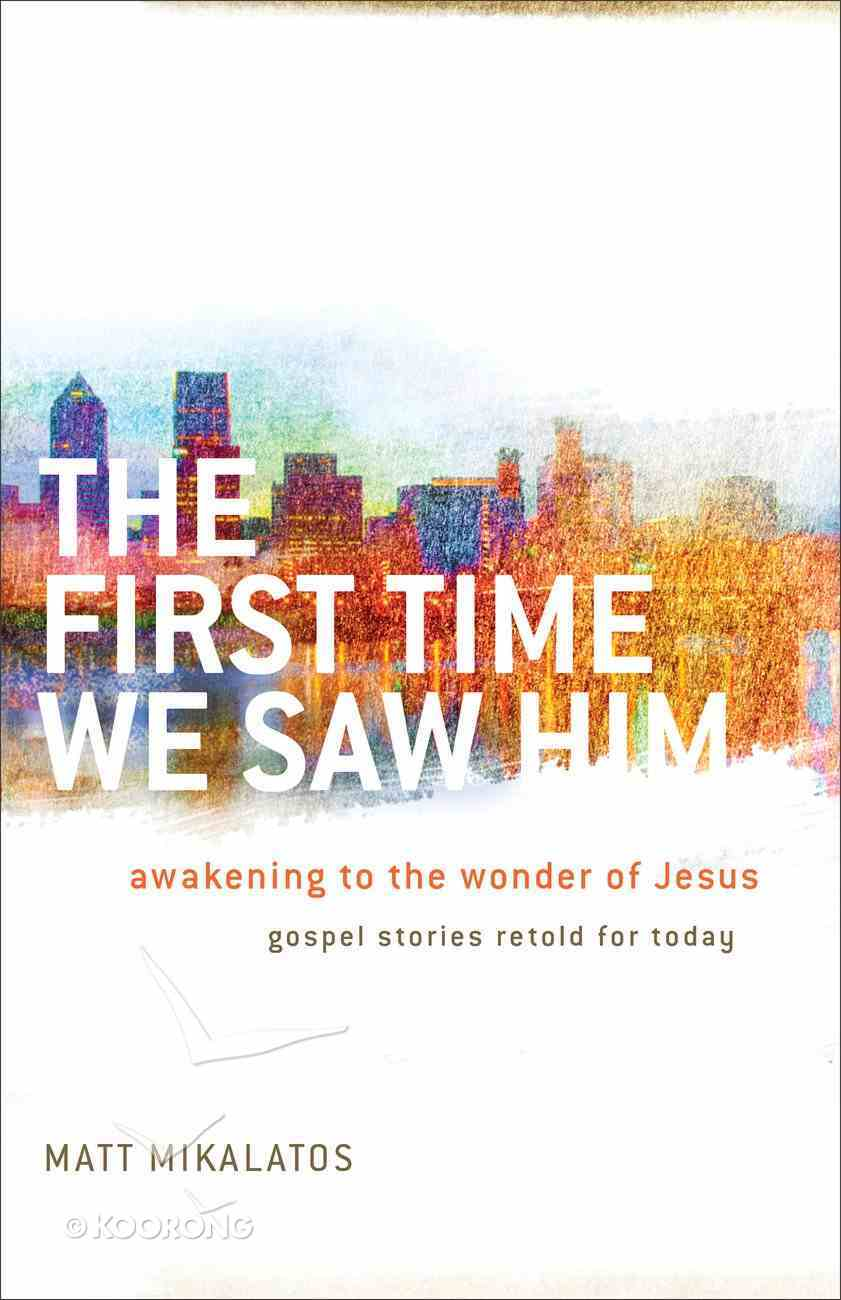 The First Time We Saw Him Paperback