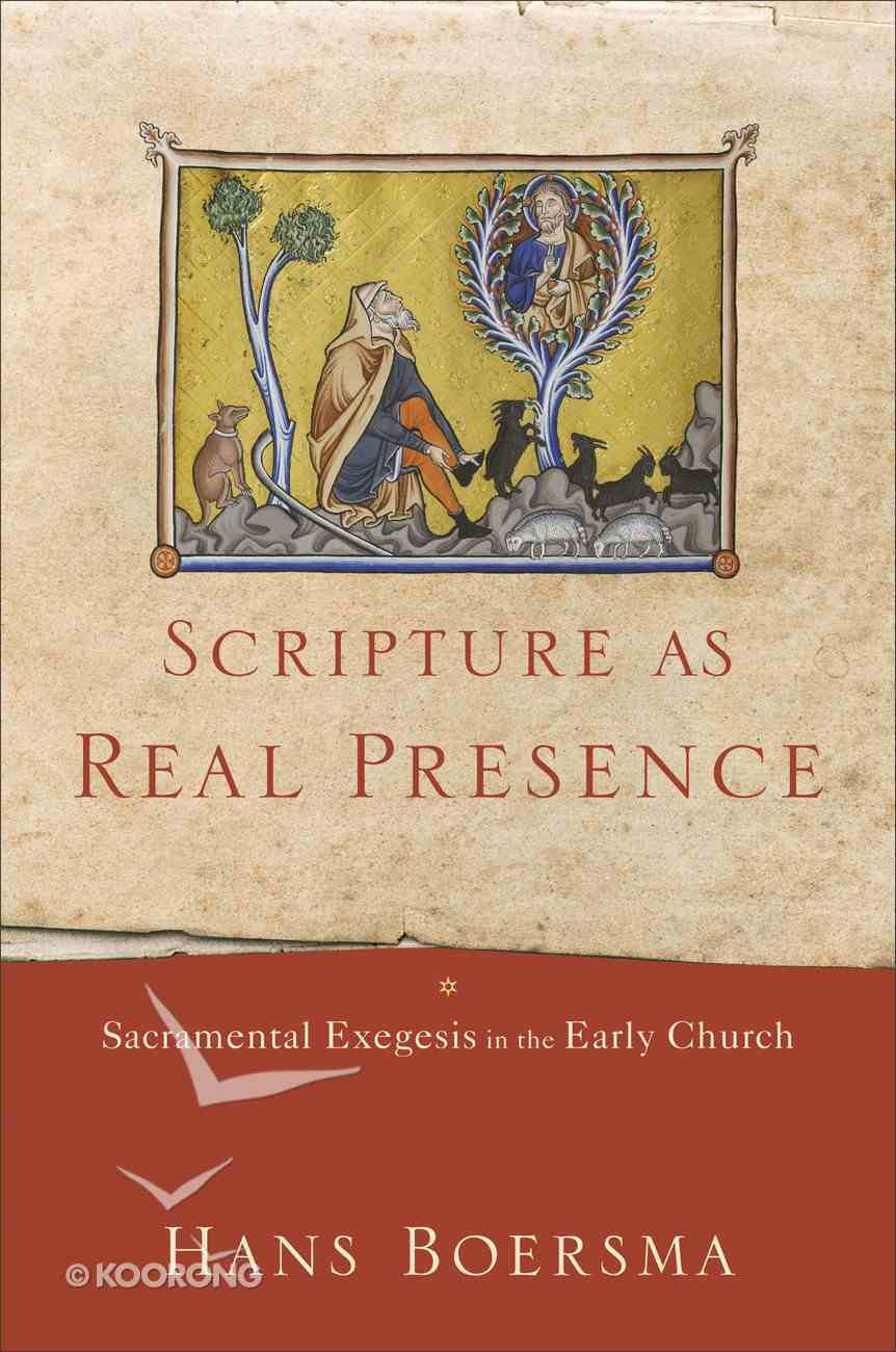 Scripture as Real Presence: Sacramental Exegesis in the Early Church Hardback