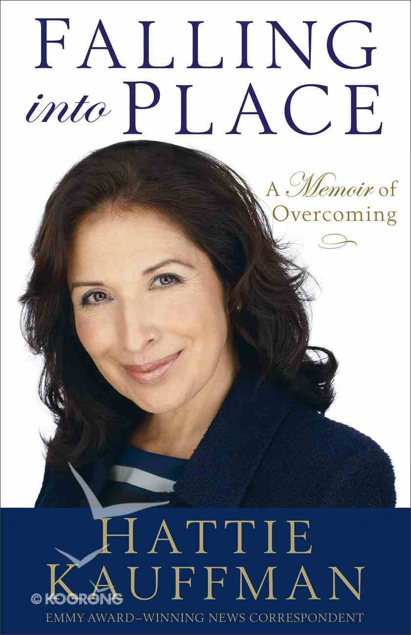 Falling Into Place: A Memoir of Overcoming Paperback