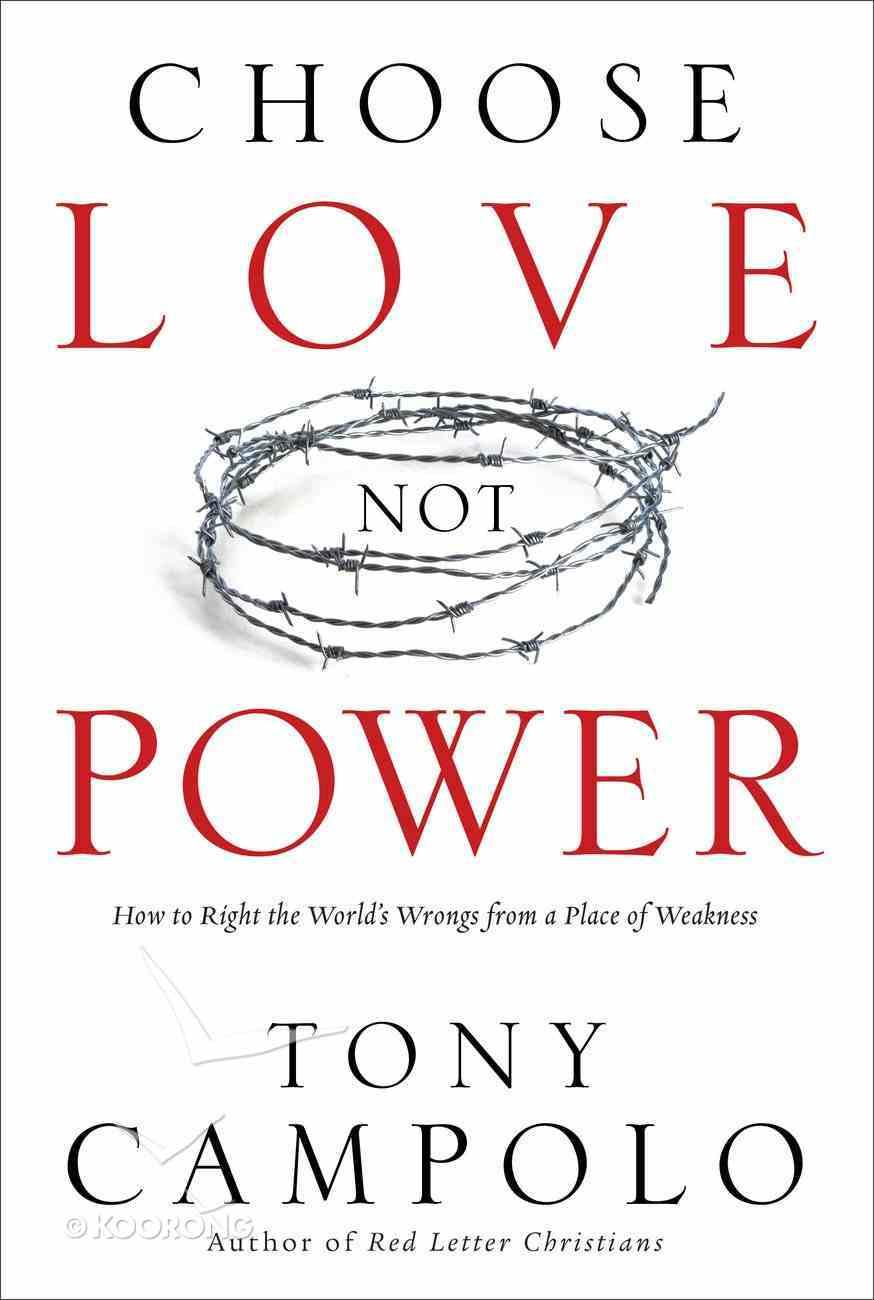 Choose Love Not Power Paperback