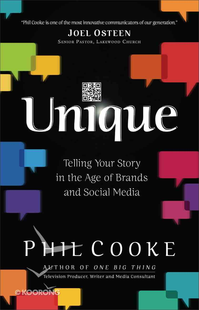 Unique: Telling Your Story in the Age of Brands and Social Media Paperback