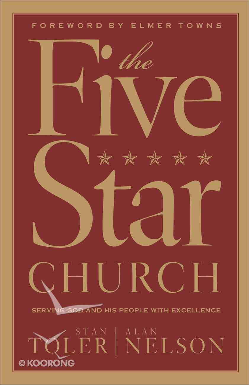 The Five Star Church: Serving God and His People With Excellence Paperback
