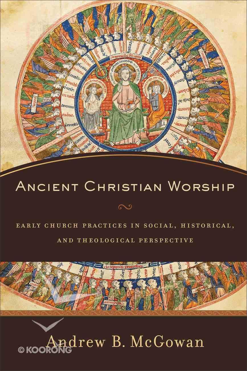 Ancient Christian Worship Hardback