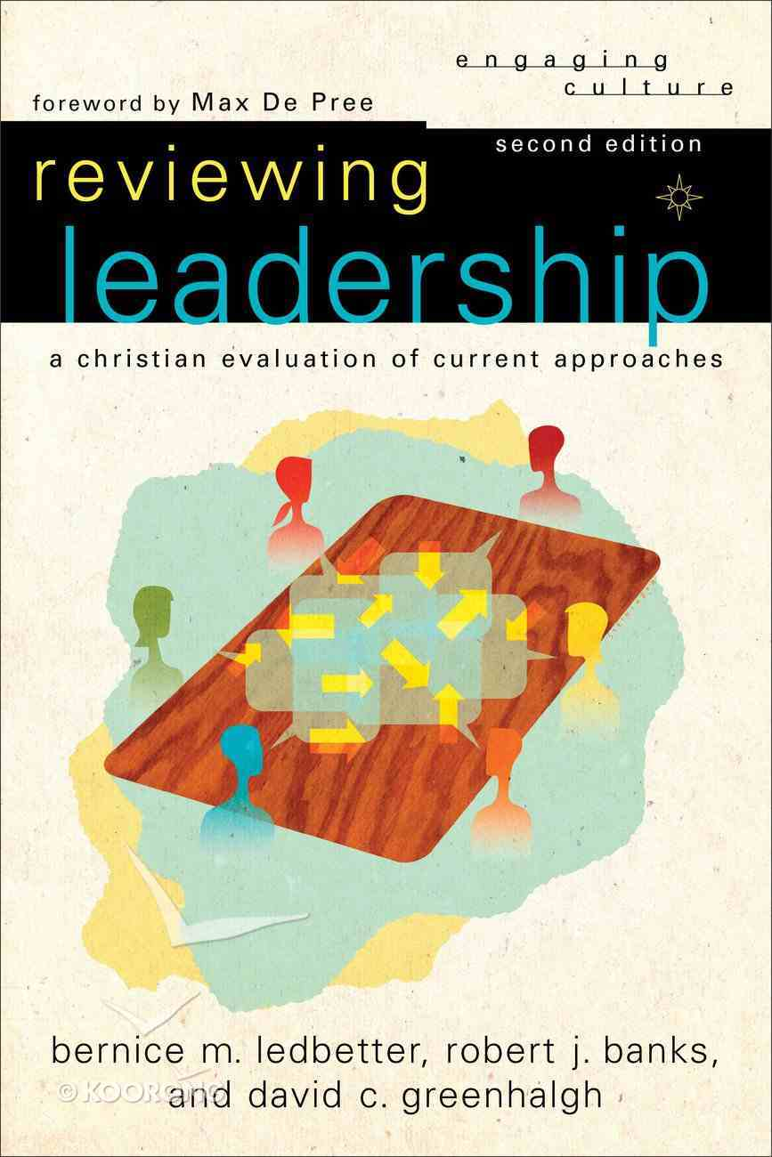 Reviewing Leadership : A Christian Evaluation of Current Approaches (2nd Edition) (Engaging Culture Series) Paperback