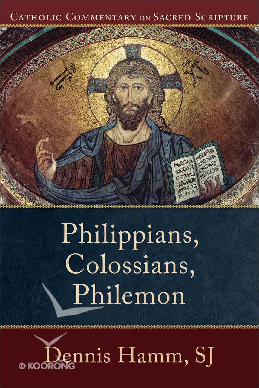 Philippians, Colossians, Philemon (Catholic Commentary On Sacred Scripture Series) Paperback