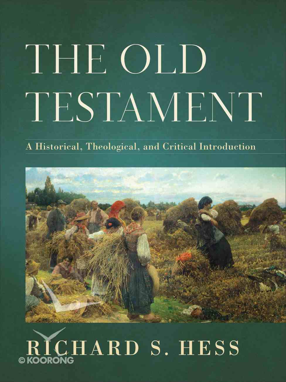 The Old Testament: A Historical, Theological, and Critical Introduction Hardback