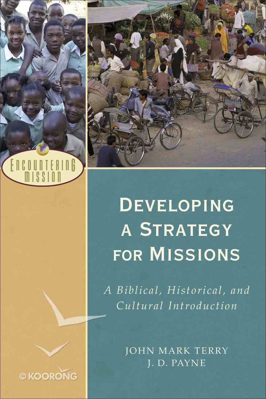 Developing a Strategy For Missions (Encountering Mission Series) Paperback