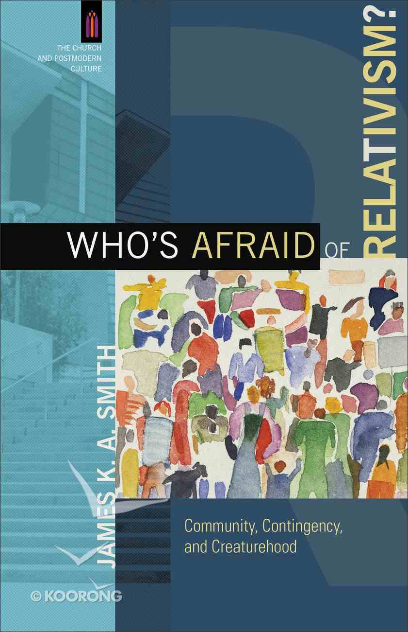 Who's Afraid of Relativism? Paperback
