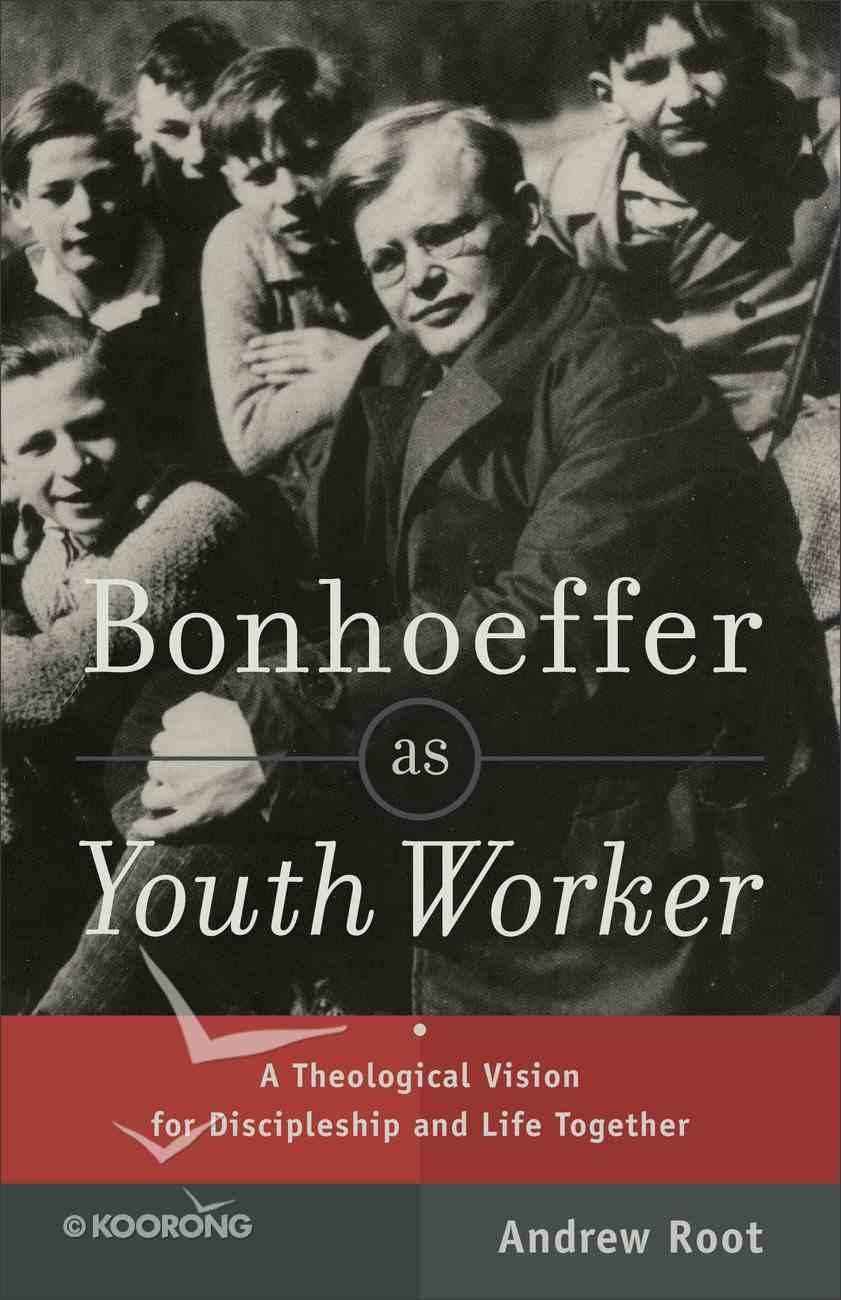 Bonhoeffer as Youth Worker Paperback